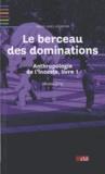 Dorothée Dussy - Le berceau des dominations - Anthropologie de l'inceste.