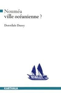 Dorothée Dussy - Nouméa, ville océanienne ? - S'approprier la ville.