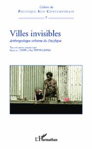 Dorothée Dussy et Eric Wittersheim - Villes invisibles - Anthropologie urbaine du Pacifique.