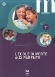 Dorothée Escoufier et Philippe Marhic - L'école ouverte aux parents - Livret 1 A1.1-A1.