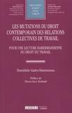 Dorothée Gaire-Simonneau - Les mutations du droit contemporain des relations collectives de travail - Pour une lecture habermassienne du droit du travail.