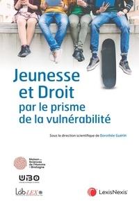 Dorothée Guérin - Jeunesse et droit par le prisme de la vulnérabilité.