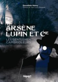 Dorothée Henry - Arsène Lupin et Cie, les gentlemen cambrioleurs.