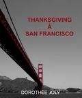 Dorothée Joly - Thanskgiving à San Francisco.