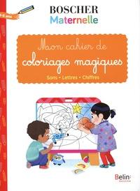 Dorothée Jost - Mon cahier de coloriages magiques - Sons - Lettres - Chiffres.