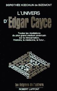 Dorothée Koechlin de Bizemont - L'univers d'Edgar Cayce - Tome 1.