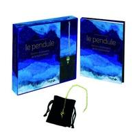 Le pendule - Secrets et pouvoirs de la radiesthésie. Avec un pendule en laiton et sa pochette en velours.pdf