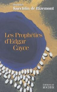 Les Prophéties d'Edgar Cayce - Dorothée Koechlin de Bizemont |