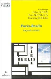 Dorothée Kohler et Gilles Duhem - Paris-Berlin - Regards croisés.