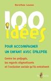 Dorothée Leunen - 100 idées pour accompagner un enfant avec épilepsie.