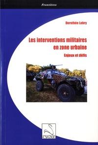 Dorothée Lobry - Les interventions militaires en zone urbaine - Enjeux et défis.