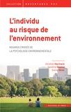 Dorothée Marchand et Sandrine Depeau - L'individu au risque de l'environnement - Regards croisés sur la psychologie environnementale.