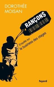 Dorothée Moisan - Rançon$ - Le business des otages.