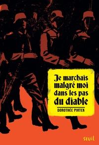 Dorothée Piatek - Je marchais malgré moi dans les pas du diable.