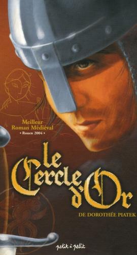 Dorothée Piatek - Le cercle d'or  : Coffret 3 volumes : Tome 1, L'Empreinte de la Mandragore ; Tome 2, L'Arcane des justes ; Tome 3, Le Baiser de paix.
