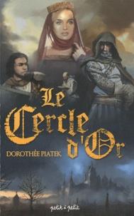 Dorothée Piatek - Le cercle d'or.