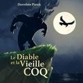 Dorothée Piatek et Matthieu Farcy - Le Diable et la vieille Coq.