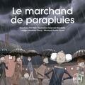 Dorothée Piatek et Matthieu Farcy - Le marchand de parapluies.