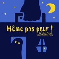 Dorothée Piatek et Matthieu Farcy - Même pas peur!.