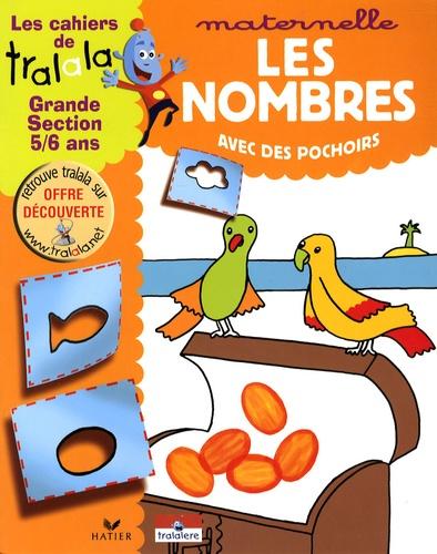 Dorothée Ponroy et Bénédicte Fauvarque - Les cahiers de Tralala grande section 5-6 ans - Les nombres avec des pochoirs.