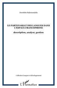 Dorothée Rakotomalala - Le partenariat des langues dans l'espace francophone : description, analyse, gestion.