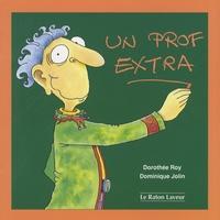 Dorothée Roy et Dominique Jolin - Un prof extra.
