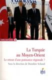 Dorothée Schmid - La Turquie au Moyen-Orient - Le retour d'une puissance régionale ?.