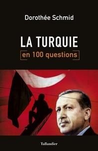 Dorothée Schmid - La Turquie en 100 questions.