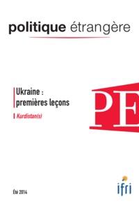 Dorothée Schmid - Politique étrangère N° 2, Eté 2014 : Ukraine : premières leçons / Kurdistan(s).