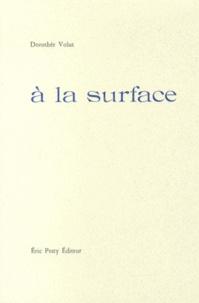 Dorothée Volut - A la surface.