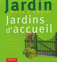 Dorothée Waechter - Jardins d'accueil - Apprendre à jardiner en toute simplicité....