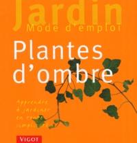 Dorothée Waechter - Plantes d'ombre - Apprendre à jardiner en toute simplicité....