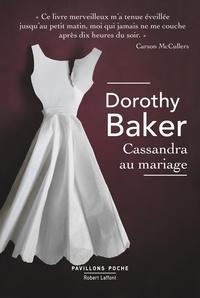Dorothy Baker et Elisabeth Janvier - Pavillons Poche  : Cassandra au mariage.