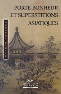 Dorothy Cahill - Porte-bonheur et superstitions asiatiques.