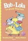 Dorothy Clark et Becky Palmer - Bob et Lola - Le grand Youp'lala.
