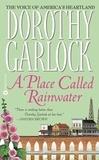 Dorothy Garlock - A Place Called Rainwater.
