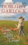 Dorothy Garlock - Come a Little Closer.