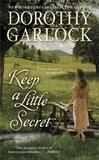 Dorothy Garlock - Keep a Little Secret.