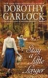 Dorothy Garlock - Stay a Little Longer.