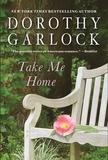 Dorothy Garlock - Take Me Home.