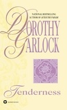 Dorothy Garlock - Tenderness.