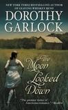 Dorothy Garlock - The Moon Looked Down.