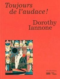Dorothy Iannone et Frédéric Paul - Toujours de l'audace !.