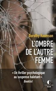 Dorothy Koomson - L'ombre de l'autre femme.