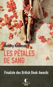 Dorothy Koomson - Les pétales de sang.