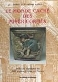 Dorothy Kraus et Henry Kraus - Le monde caché des miséricordes - Suivi du répertoire de 400 stalles d'église en France.