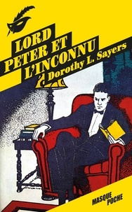 Dorothy L. Sayers - Lord Peter et l'inconnu.