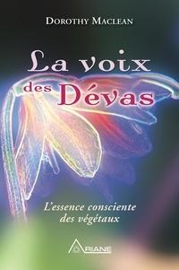 Dorothy Maclean et Carl Lemyre - La voix des dévas - L'essence consciente des végétaux.