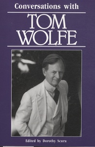 Dorothy McInnis Scura - Conversations with Tom Wolfe.