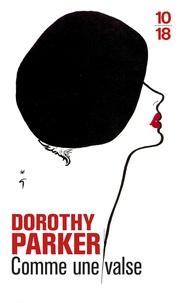 Dorothy Parker - Comme une valse.